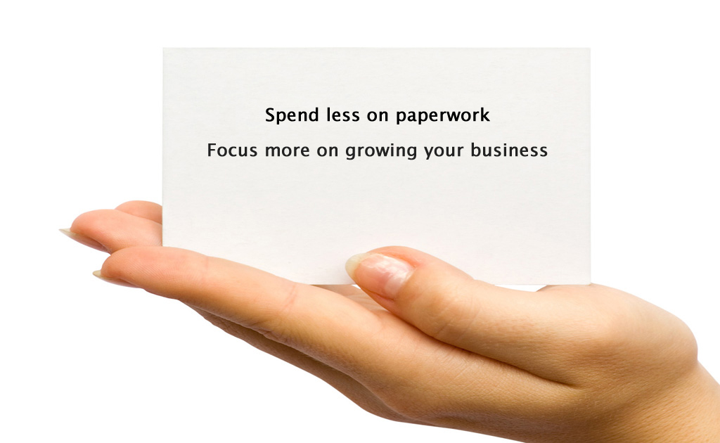 spend less time on paperwork, focus more on growing your business